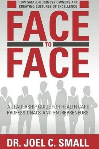 9781935245421: Face to Face: A Leadership Guide for Heath Care Professionals and Entrepreneurs