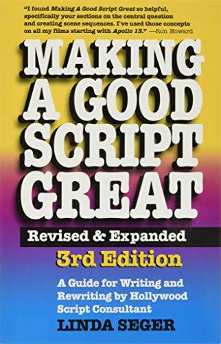 9781935247012: Making a Good Script Great, 3rd Ed.