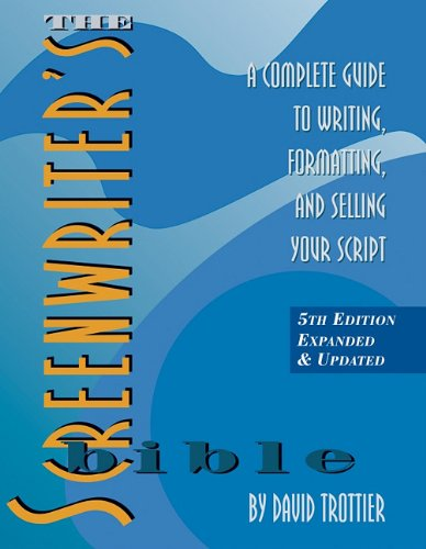 9781935247029: The Screenwriter's Bible: A Complete Guide to Writing, Formatting, and Selling Your Script