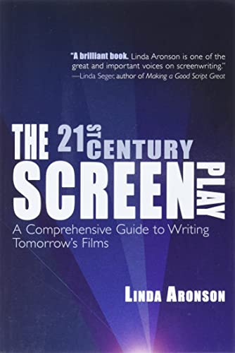 9781935247036: The 21st-Century Screenplay: A Comprehensive Guide to Writing Tomorrow's Films