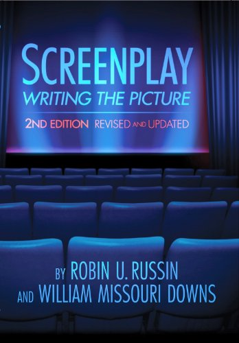 Screenplay: Writing the Picture, 2nd Edition: Robin U. Russin;