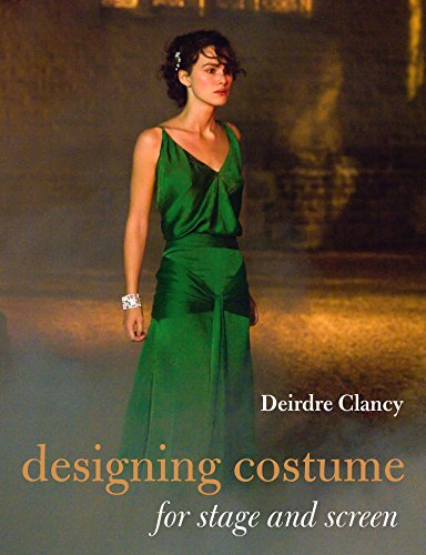 Designing Costume for Stage and Screen (Paperback): Deirdre Clancy
