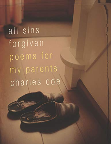 All Sins Forgiven: Poems for My Parents (signed): COE, CHARLES