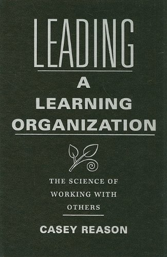 9781935249351: Leading a Learning Organization: The Science of Working with Others