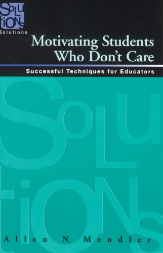 9781935249672: Motivating Students Who Don't Care: Successful Techniques for Educators