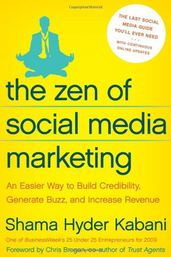 9781935251736: The Zen of Social Media Marketing: An Easier Way to Build Credibility, Generate Buzz, and Increase Revenue