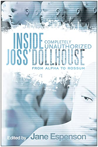 9781935251989: Inside Joss' Dollhouse: From Alpha to Rossum