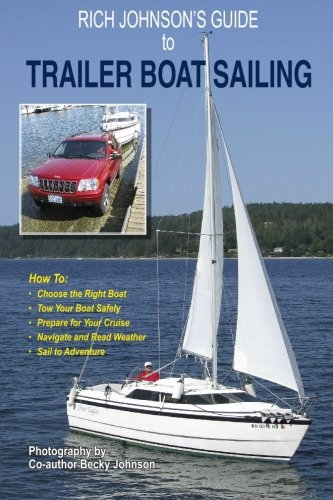 9781935254096: Rich Johnson's Guide to Trailer Boat Sailing
