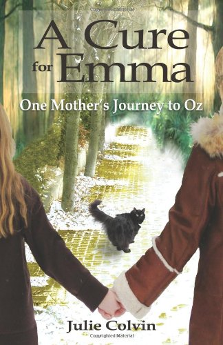 9781935254522: A Cure For Emma: One Mother's Journey to Oz