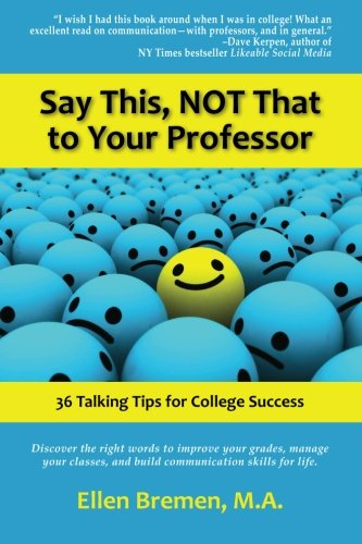 9781935254683: Say This, NOT That to Your Professor: 36 Talking Tips for College Success
