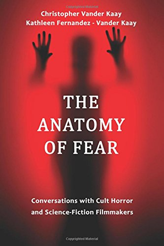 9781935254973: The Anatomy of Fear: Conversations with Cult Horror and Science-Fiction Filmmakers