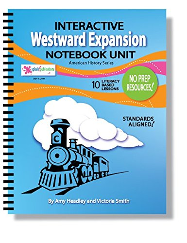 Westward Expansion Interactive Notebook Unit (10 Literacy-Based: Headley, Amy; Smith,