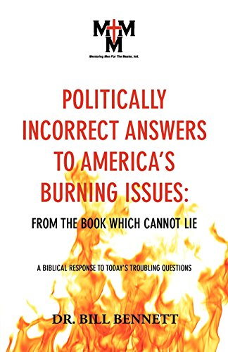 Politically Incorrect Answers To America's Burning Issues (1935256149) by Bennett, Bill