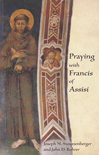 9781935257820: Praying with Francis of Assisi