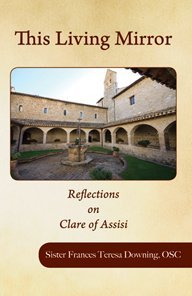 9781935257837: The Living Mirror - Reflections on Clare of Assisi