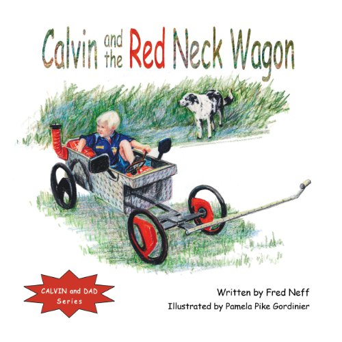 9781935258513: Calvin and the Red Neck Wagon