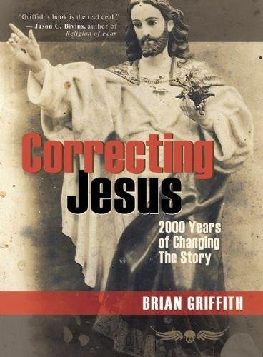 9781935259022: Correcting Jesus: 2000 Years of Changing the Story