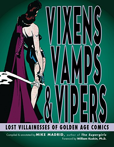 Vixens, Vamps & Vipers: Lost Villainesses of Golden Age Comics: Madrid, Mike