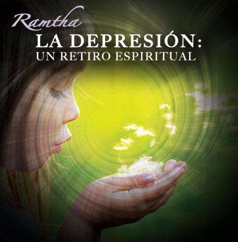 RAMTHA - La Depresion, Un Retiro Espiritual (Spanish Edition): Ramtha