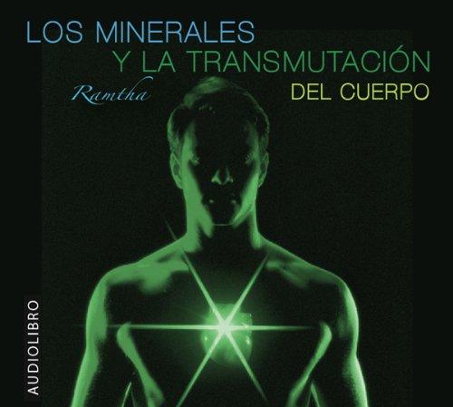 RAMTHA - Los Minerales y la Transmutacion del Cuerpo (Spanish Edition): Ramtha