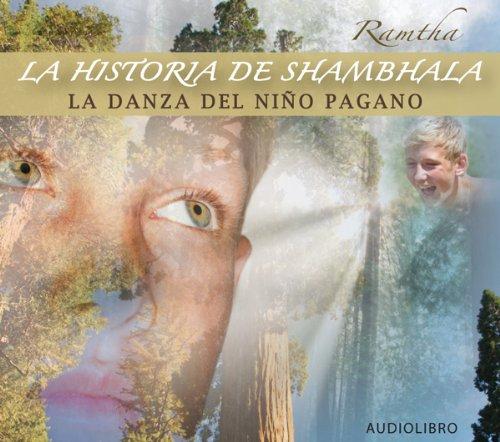 9781935262251: La Historia de Shambhala y la Danza del Niño Pagano (Spanish Edition)