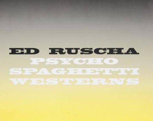 ED RUSCHA: Psycho Spaghetti Westerns: Ferguson, Russell; Los Angeles. Gagosian Gallery;