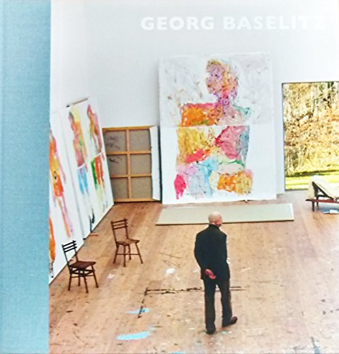 Georg Baselitz - New Paintings And A Sculpture