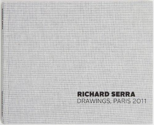 Richard Serra: Drawings Paris 2011: Serra, Richard