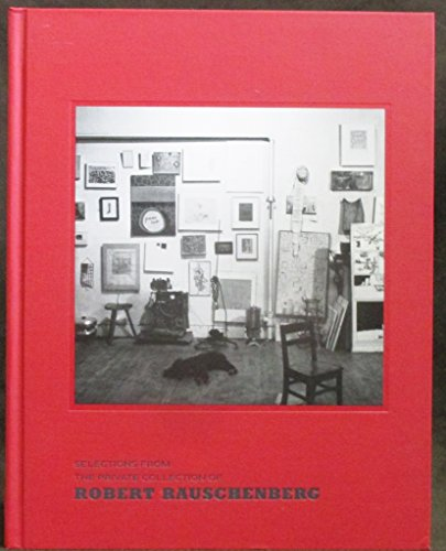 9781935263609: Selections from the Private Collection of Robert Rauschenberg