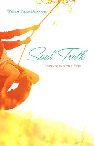 9781935265542: Soul Truth: Rekindling the Fire