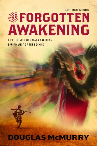 9781935265634: The Forgotten Awakening: How The Second Great Awakening Spread West of the Rockies