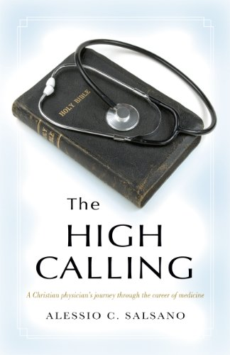 9781935265641: The High Calling: A Christian Physician's Journey Through The Career of Medicine