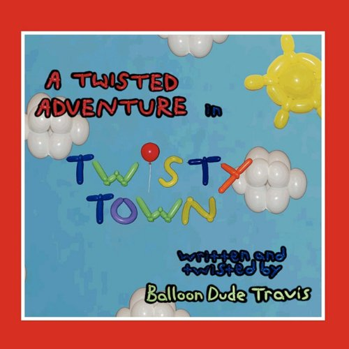 9781935268802: A Twisted Adventure in Twisty Town