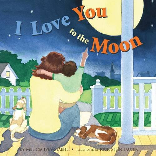 9781935268888: I Love You to the Moon