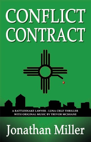 Conflict Contract: A Rattlesnake Lawyer - Luna Cruz Thriller: Jonathan Miller