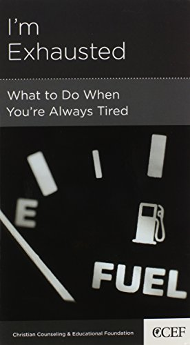 I'm Exhausted: What to Do When You're Always Tired (1935273736) by David Powlison