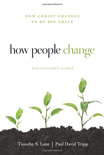 9781935273851: How People Change Facilitator's Guide: How Christ Changes Us by His Grace