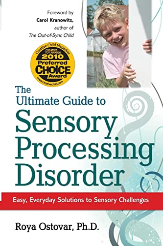 9781935274070: The Ultimate Guide to Sensory Processing Disorder: Easy, Everyday Solutions to Sensory Challenges