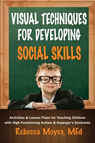 Visual Techniques for Developing Social Skills: Activities and Lesson Plans for Teaching Children ...