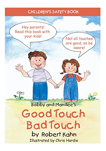 Bobby and Mandee's Good Touch/Bad Touch: Children's Safety Book: Kahn, Robert