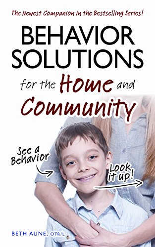 9781935274858: Behavior Solutions for the Home and Community: The Newest Companion in the Bestselling Series!