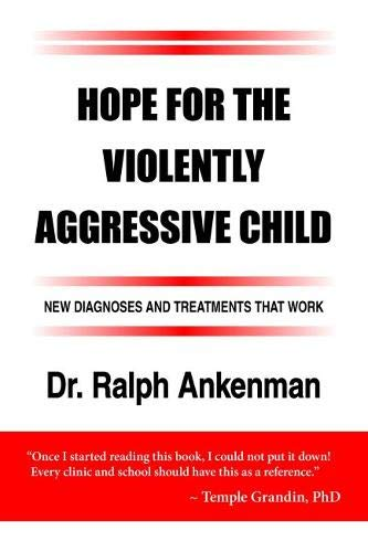 9781935274872: Hope for the Violently Aggressive Child: New Diagnoses and Treatments that Work