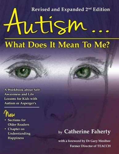 Autism: What Does It Mean to Me?: A Workbook Explaining Self Awareness and Life Lessons to the ...