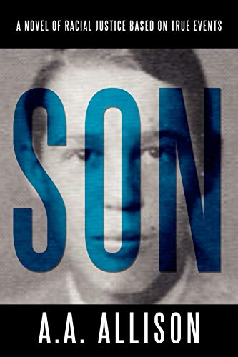 9781935278009: Son: A Novel of Racial Justice Based on True Events
