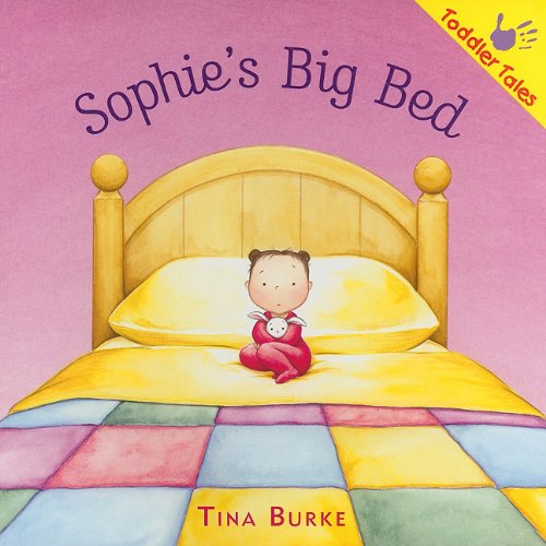 Sophie's Big Bed (Toddler Tales): Burke, Tina