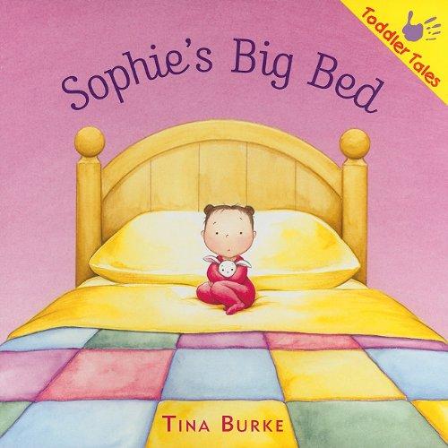 Sophie's Big Bed (Toddler Tales): Tina Burke