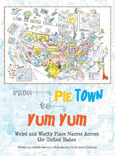 9781935279792: From Pie Town to Yum Yum: Weird and Wacky Place Names Across the United States