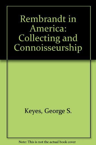 9781935294054: Rembrandt in America: Collecting and Connoisseurship