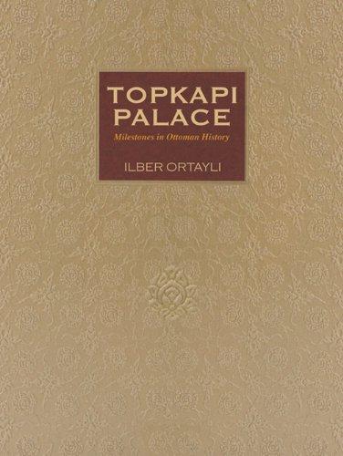 9781935295006: Topkapi Palace: Milestones in Ottoman History