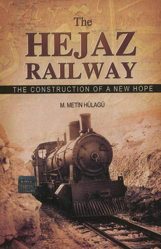 The Hejaz Railway: Metin Hulagu